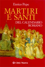 Martiri e santi del calendario romano