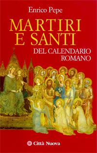 Calendario Romano.Martiri E Santi Del Calendario Romano Citta Nuova Citta Nuova
