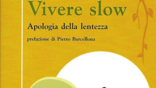 Vivere slow. Apologia della lentezza
