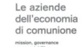 Le aziende dell'Economia di comunione: quando la parola entra nelle prassi di good management & governance
