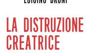La distruzione creatrice: quando l'ideale entra in crisi