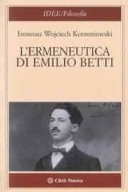 L'ermeneutica di Emilio Betti