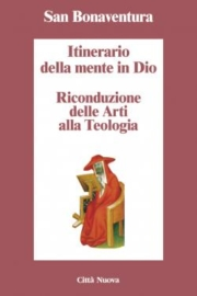 Itinerario della mente in Dio – Riconduzione delle arti alla teologia