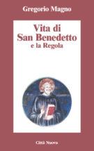 Copertina Vita di San Benedetto e la Regola