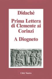 Didachè – Prima Lettera ai Corinzi – A Diogneto