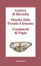 Copertina Lettera di Barnaba – Omelia dello Pseudo-Clemente – Frammenti di Papia