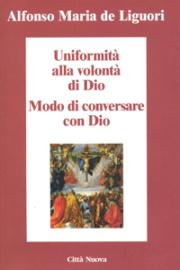 Uniformità alla volontà di Dio – Modo di conversare con Dio