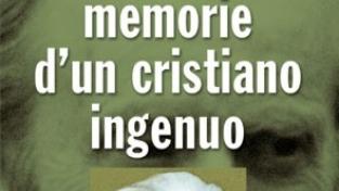 Memorie d'un cristiano ingenuo