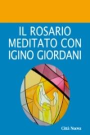 Il rosario meditato con Igino Giordani