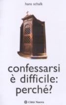 Copertina Confessarsi è difficile: perché?