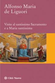 Visite al Santissimo Sacramento e a Maria Santissima