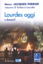 Lourdes oggi