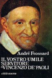 Il vostro umile servitore: Vincenzo De Paoli