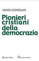 Copertina Pionieri cristiani della democrazia