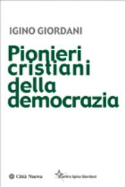 Pionieri cristiani della democrazia