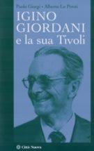 Copertina Igino Giordani e la sua Tivoli