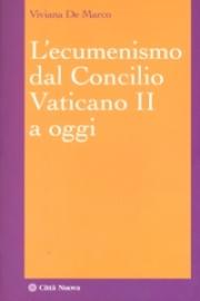 L'ecumenismo dal Concilio Vaticano II a oggi