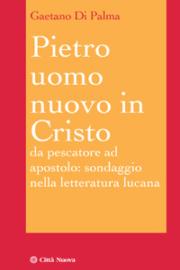 Pietro, uomo nuovo in Cristo