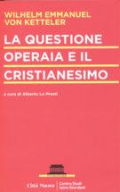 Copertina La questione operaia e il cristianesimo