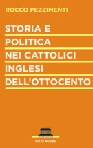 Copertina Storia e politica nei cattolici inglesi dell'Ottocento