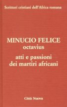 Copertina MInucio Felice, Octavius – Atti e Passioni dei martiri africani