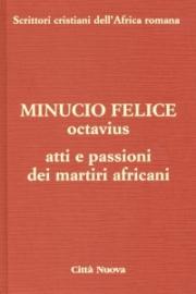 MInucio Felice, Octavius – Atti e Passioni dei martiri africani