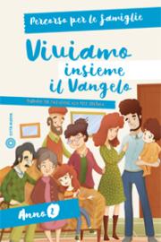 Viviamo insieme il Vangelo – Percorso per le famiglie (anno 2)