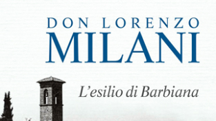 Don Lorenzo Milani, l'esilio di Barbiana