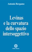 Copertina Levinas e la curvatura dello spazio intersoggettivo