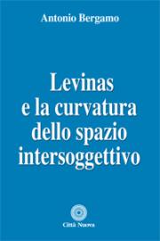 Levinas e la curvatura dello spazio intersoggettivo