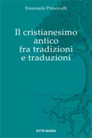 Il cristianesimo antico in Occidente fra tradizioni e traduzioni