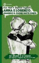 Copertina Anna e Lorenzo. Quando il cuore batte forte