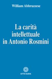 La carità intellettuale in Antonio Rosmini