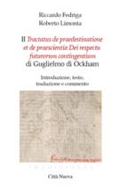 Copertina Il Trattato sulla predestinazione e prescienza divina riguardo ai futuri contingenti di Guglielmo di Ockham