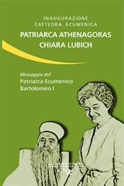 Inaugurazione Cattedra ecumenica Patriarca Athenagoras – Chiara Lubich