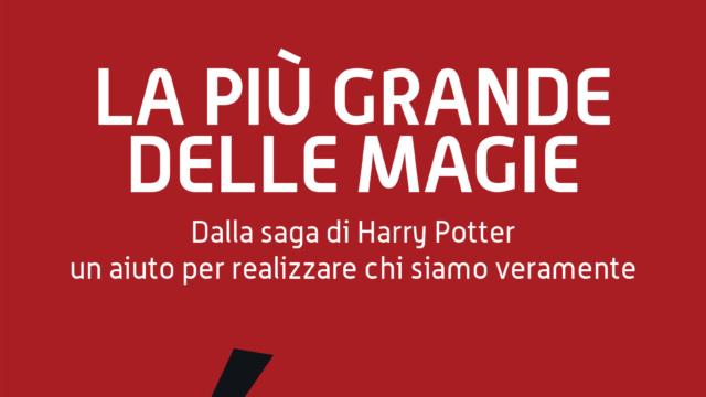 """""""La più grande delle magie"""". Una lettura psicologica della saga di Harry Potter"""