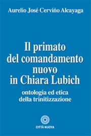 Il primato del comandamento nuovo in Chiara Lubich